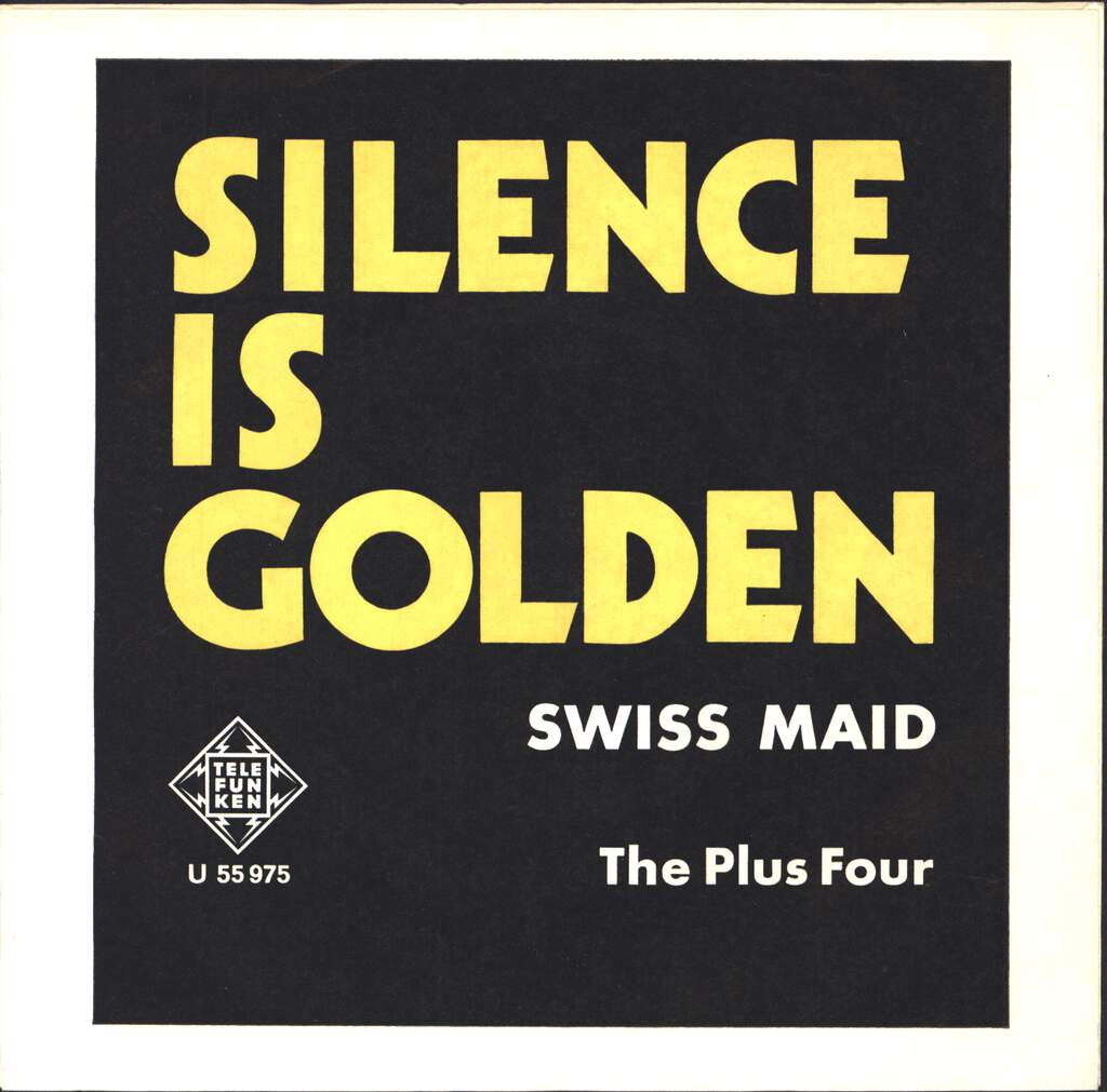 "The Plus Four: Silence Is Golden, 7"" Single (Vinyl)"