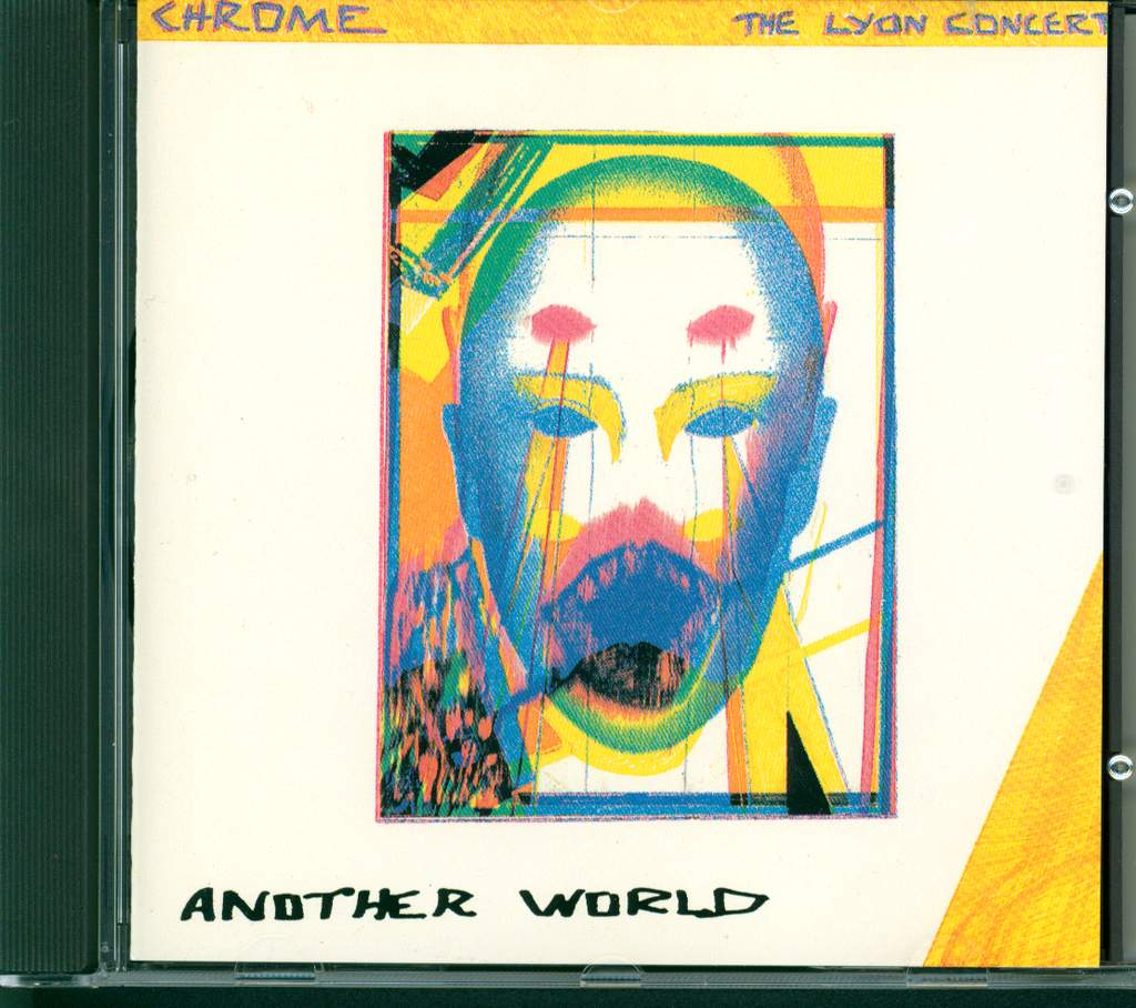 Chrome: Another World / The Lyon Concert, CD