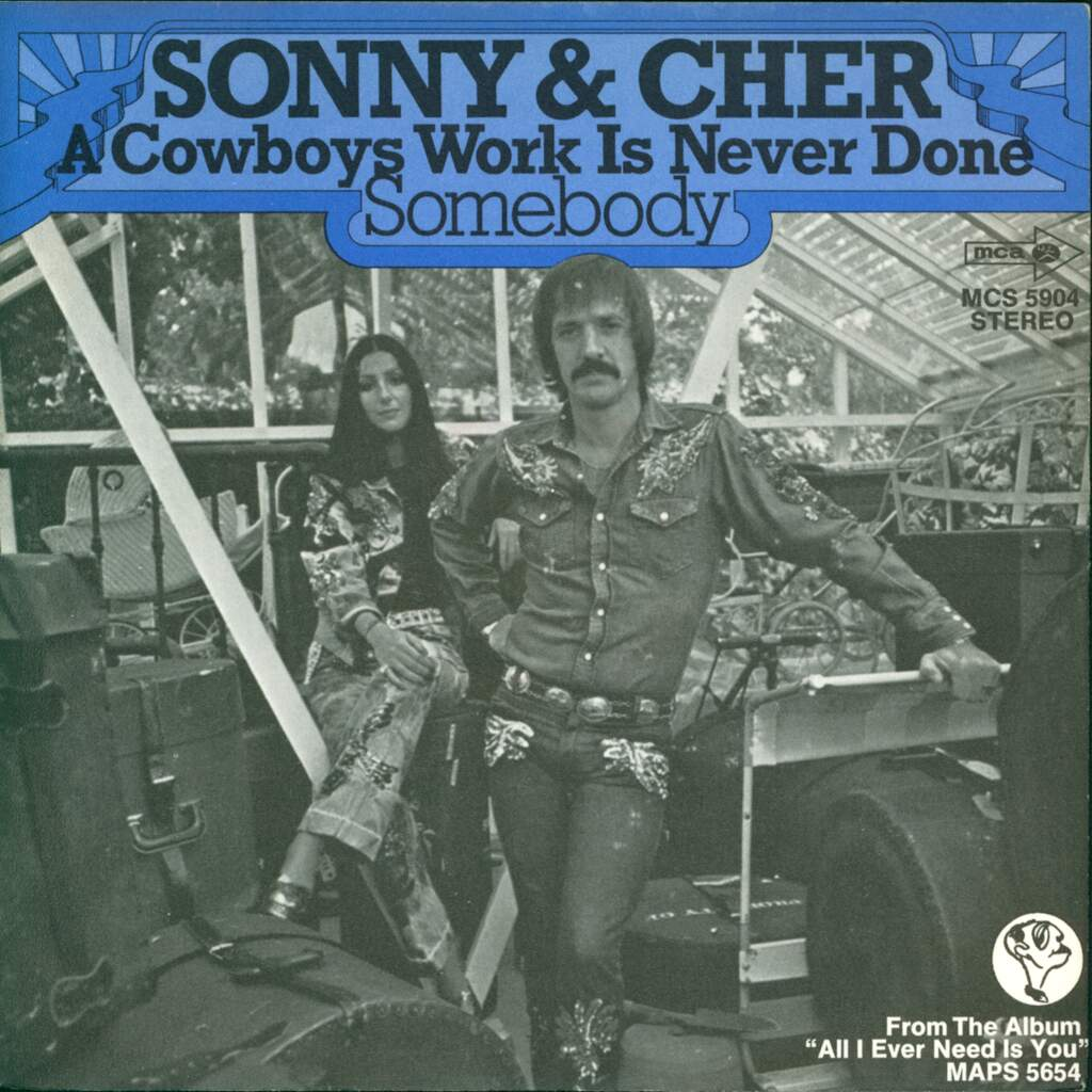 "Sonny & Cher: A Cowboys Work Is Never Done / Somebody, 7"" Single (Vinyl)"