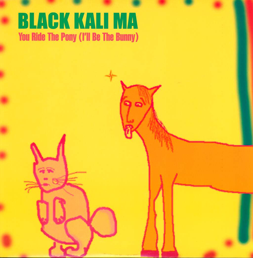 Black Kali Ma: You Ride The Pony (I'll Be The Bunny), LP (Vinyl)