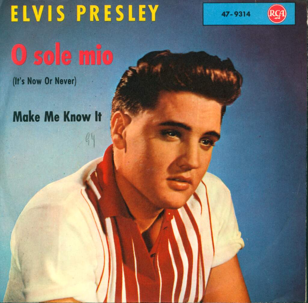 "Elvis Presley: O Sole Mio (It's Now Or Never) / Make Me Know It, 7"" Single (Vinyl)"