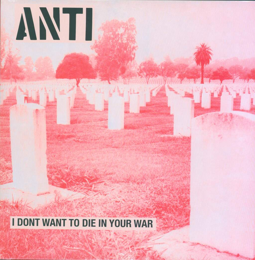Anti: I Don't Want To Die In Your War, LP (Vinyl)