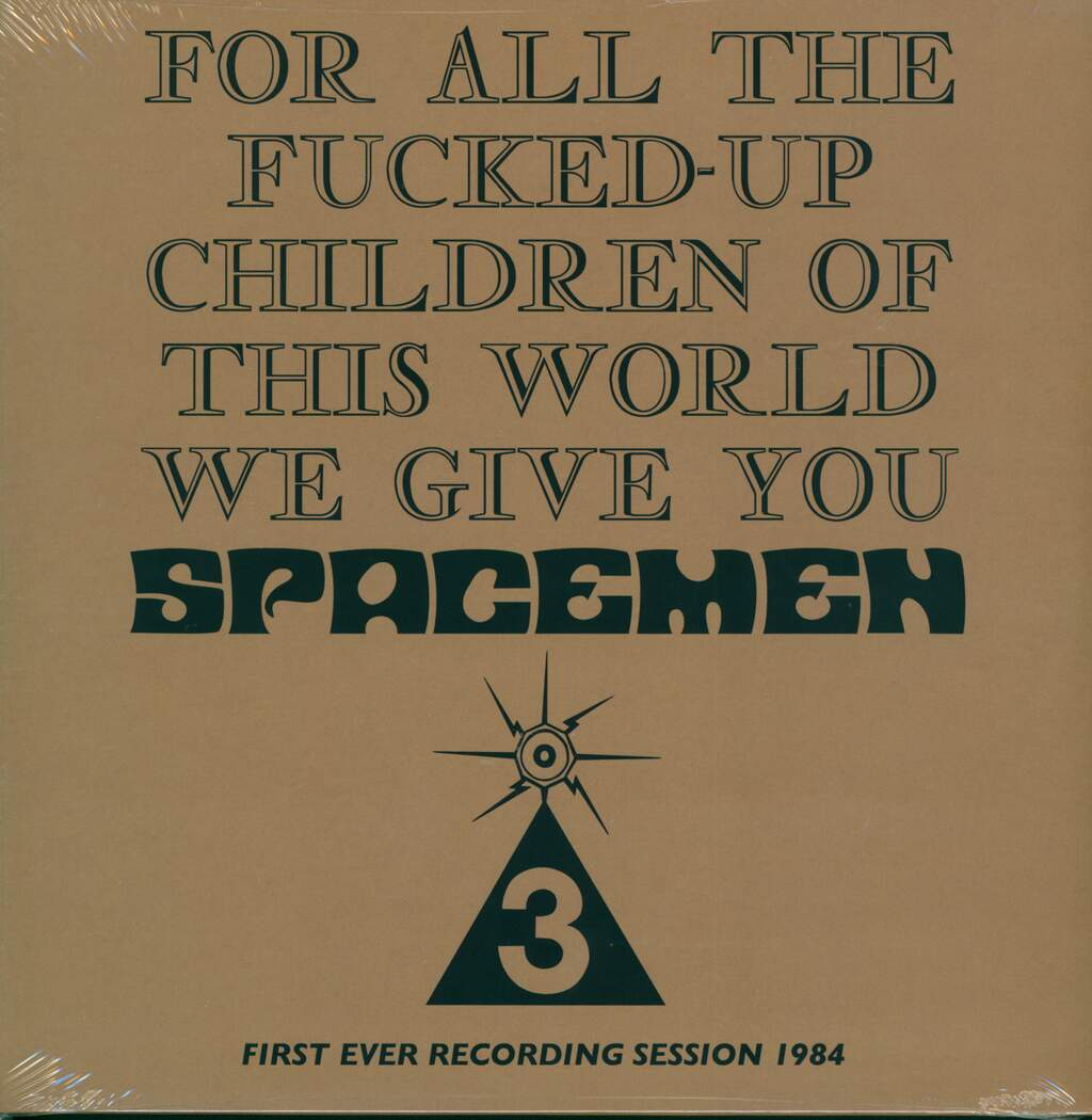 Spacemen 3: For All The Fucked-Up Children Of This World We Give You Spacemen 3 (First Ever Recording Session, 1984), LP (Vinyl)