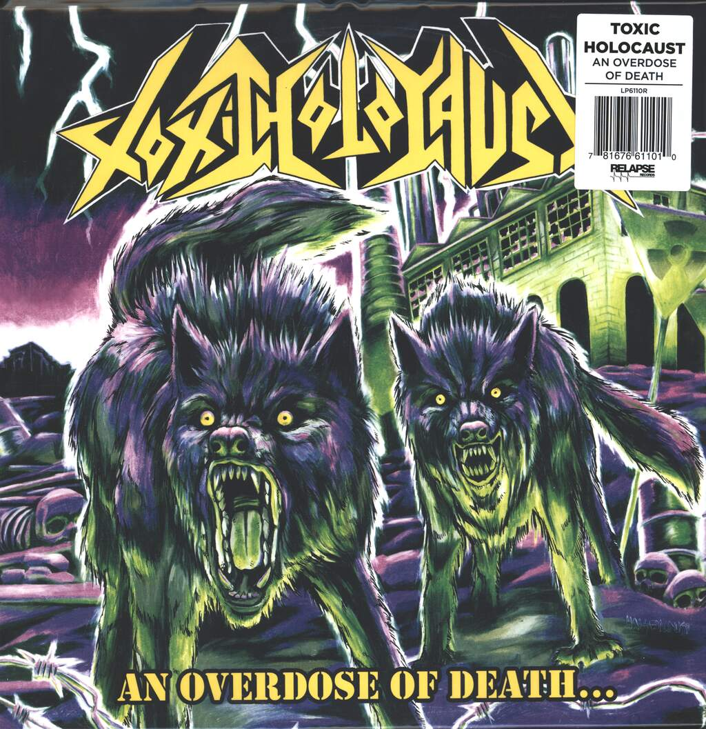 Toxic Holocaust: An Overdose Of Death..., LP (Vinyl)