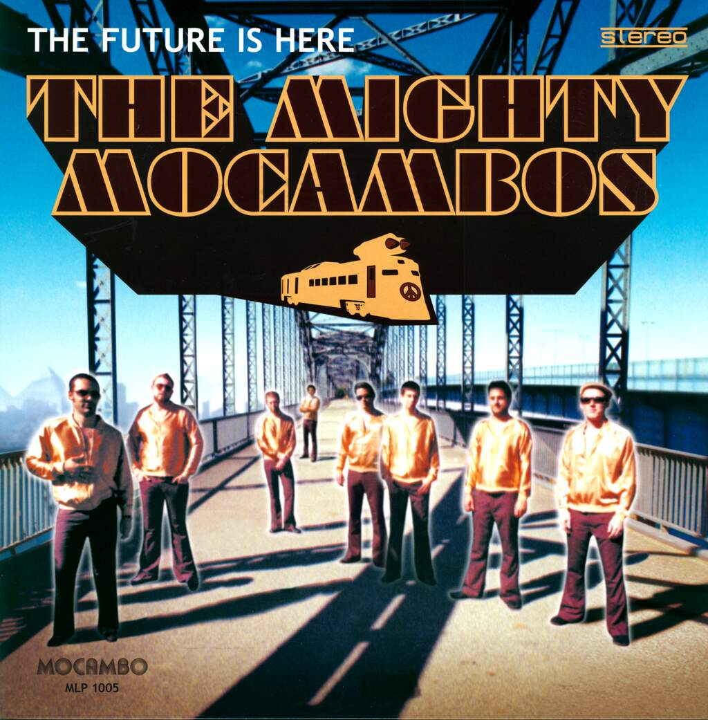 The Mighty Mocambos: The Future Is Here, LP (Vinyl)