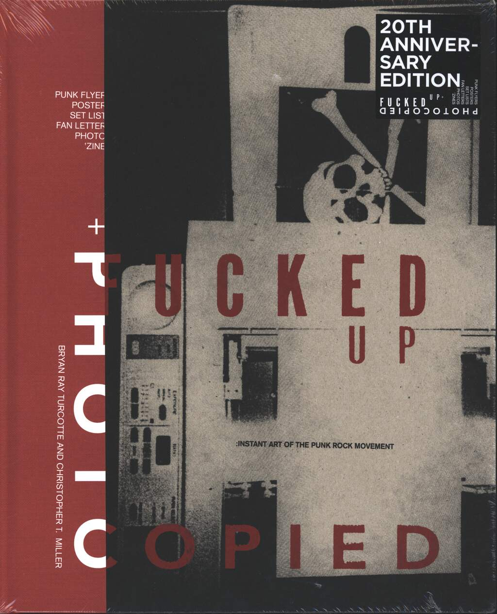 Bryan Ray Turcotte: Fucked Up And Photocopied - Instant Art Of The Punk Rock Movement, Book