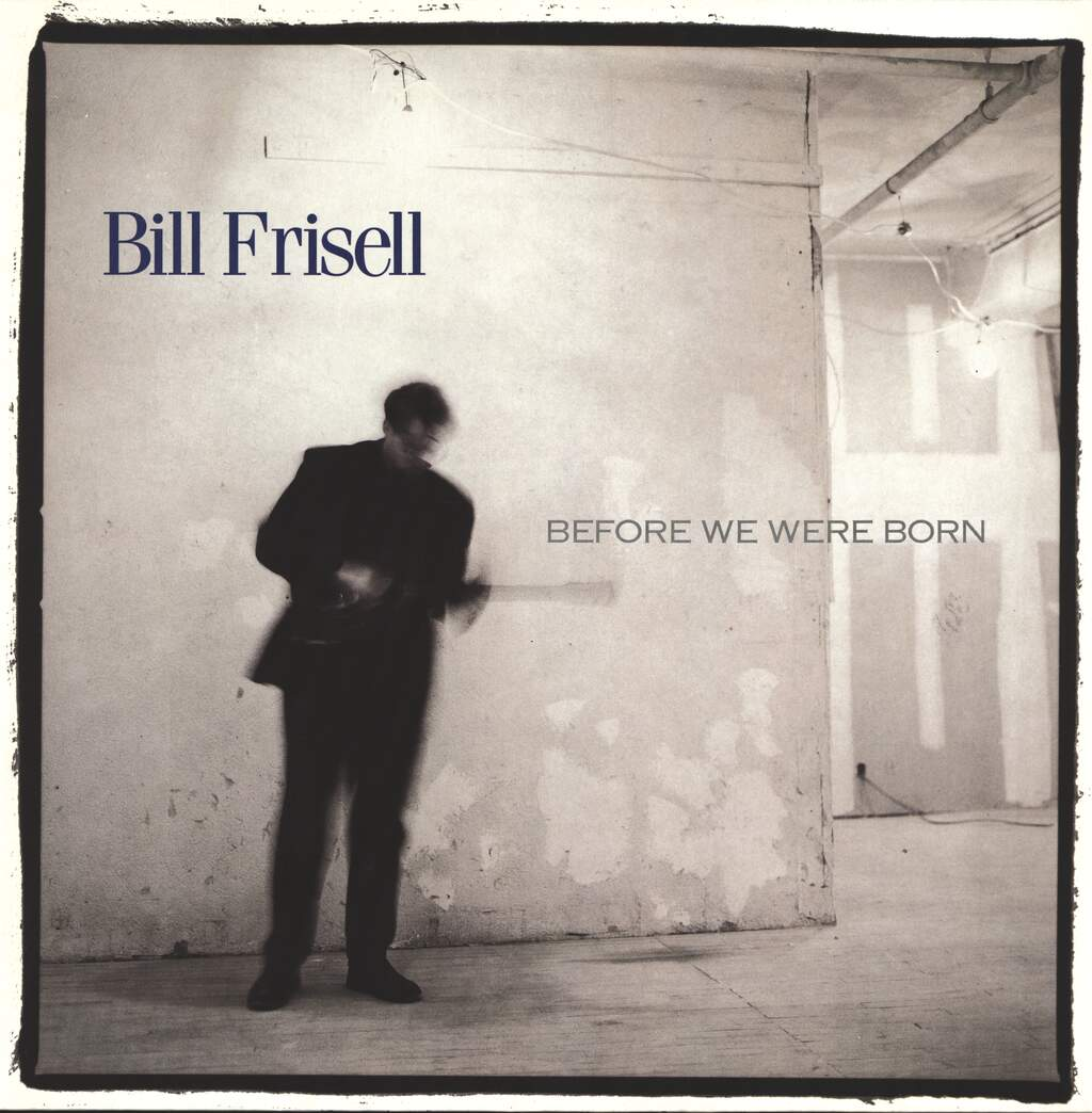 Bill Frisell: Before We Were Born, LP (Vinyl)