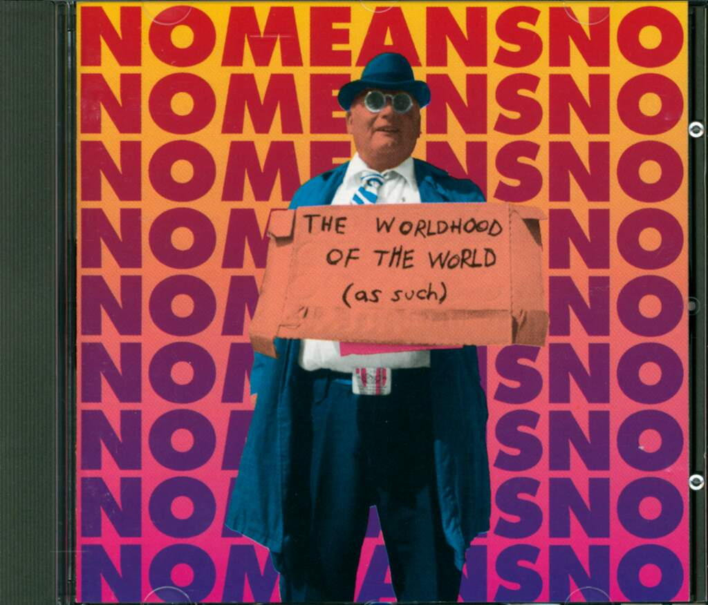 Nomeansno: The Worldhood Of The World (As Such), CD