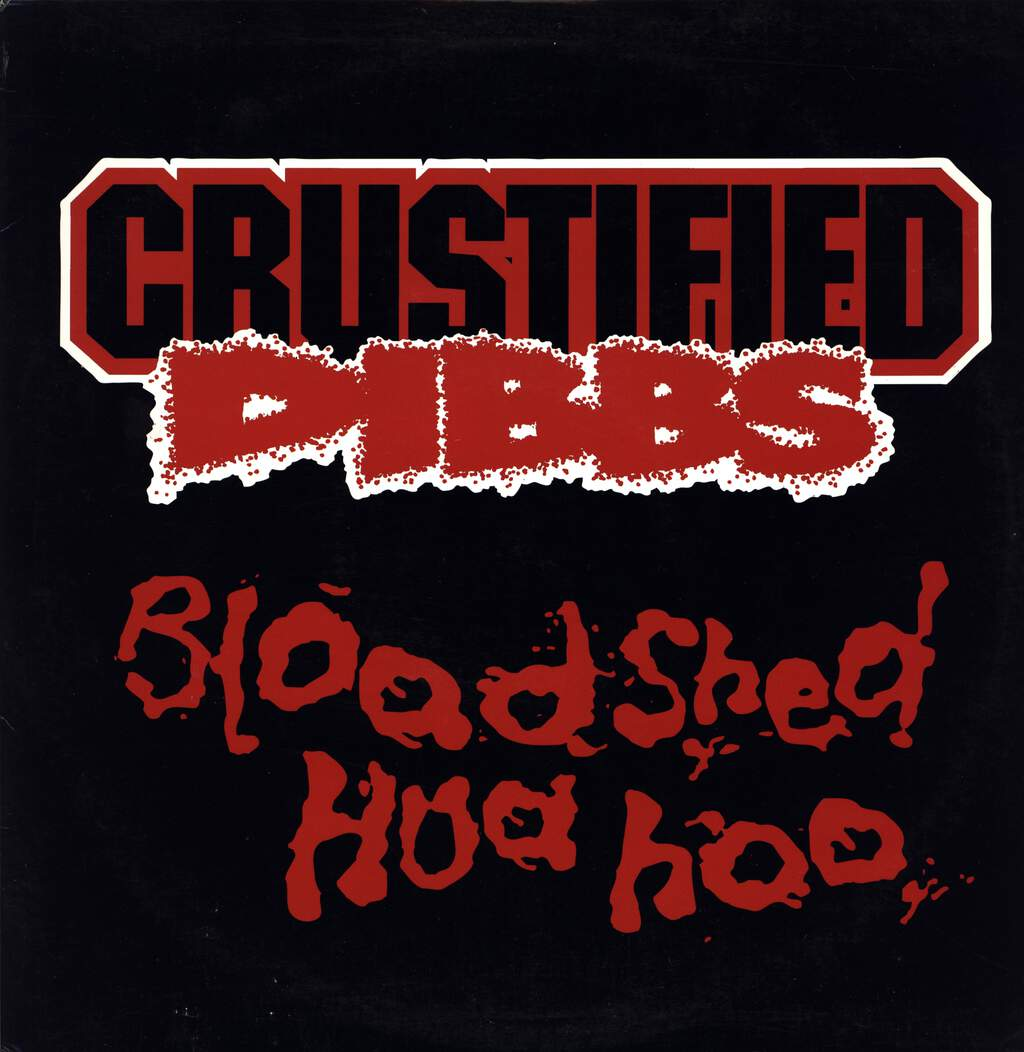 "Crustified Dibbs: Bloodshed Hua Hoo, 12"" Maxi Single (Vinyl)"