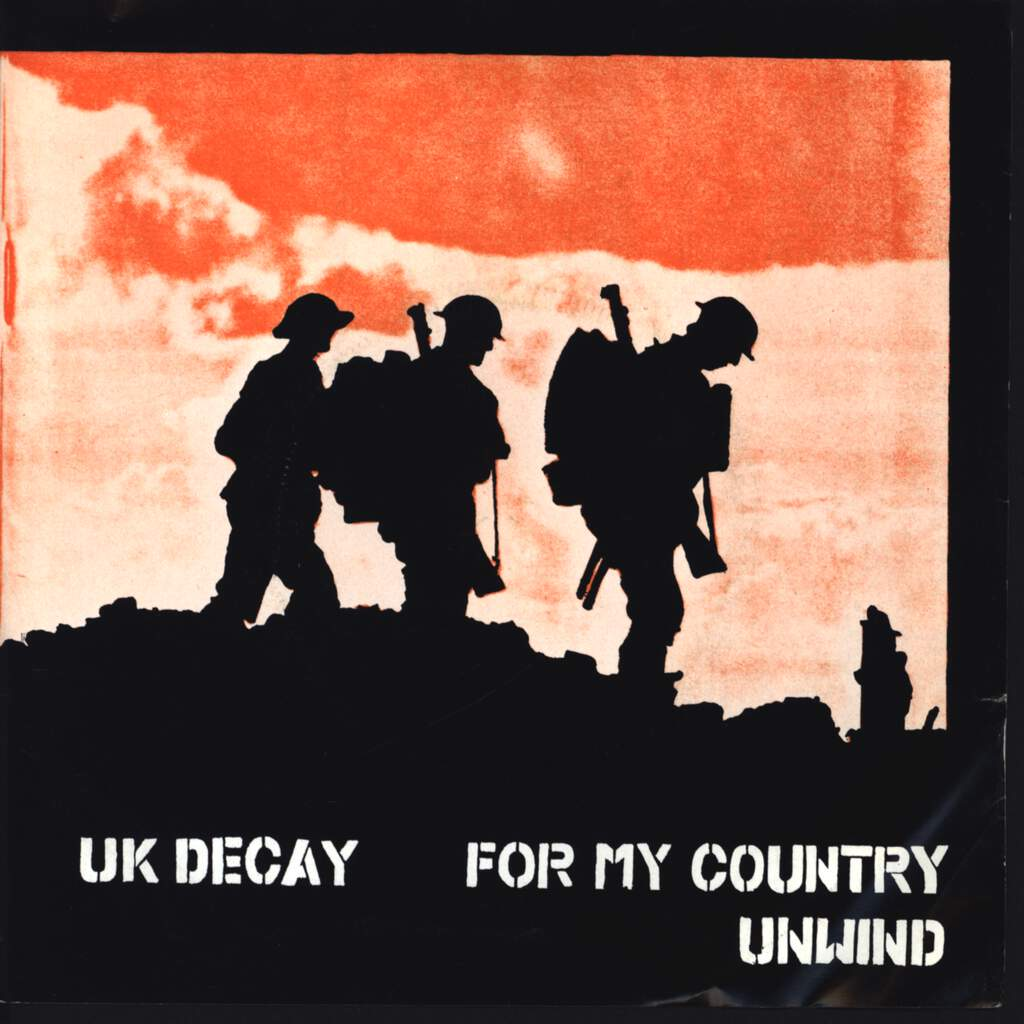 "UK Decay: For My Country / Unwind, 7"" Single (Vinyl)"