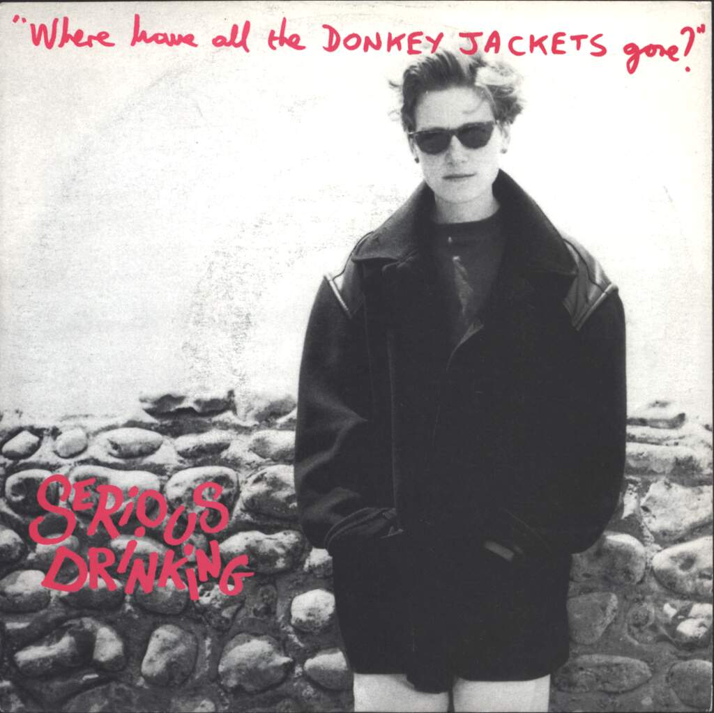 "Serious Drinking: Where Have All The Donkeys Jackets Gone?, 7"" Single (Vinyl)"