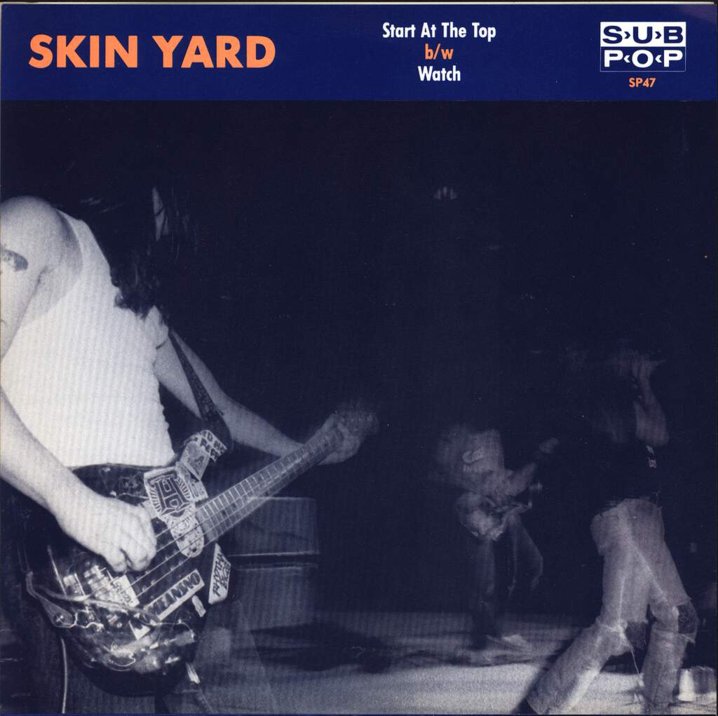 "Skin Yard: Start At The Top b/w Watch, 7"" Single (Vinyl)"