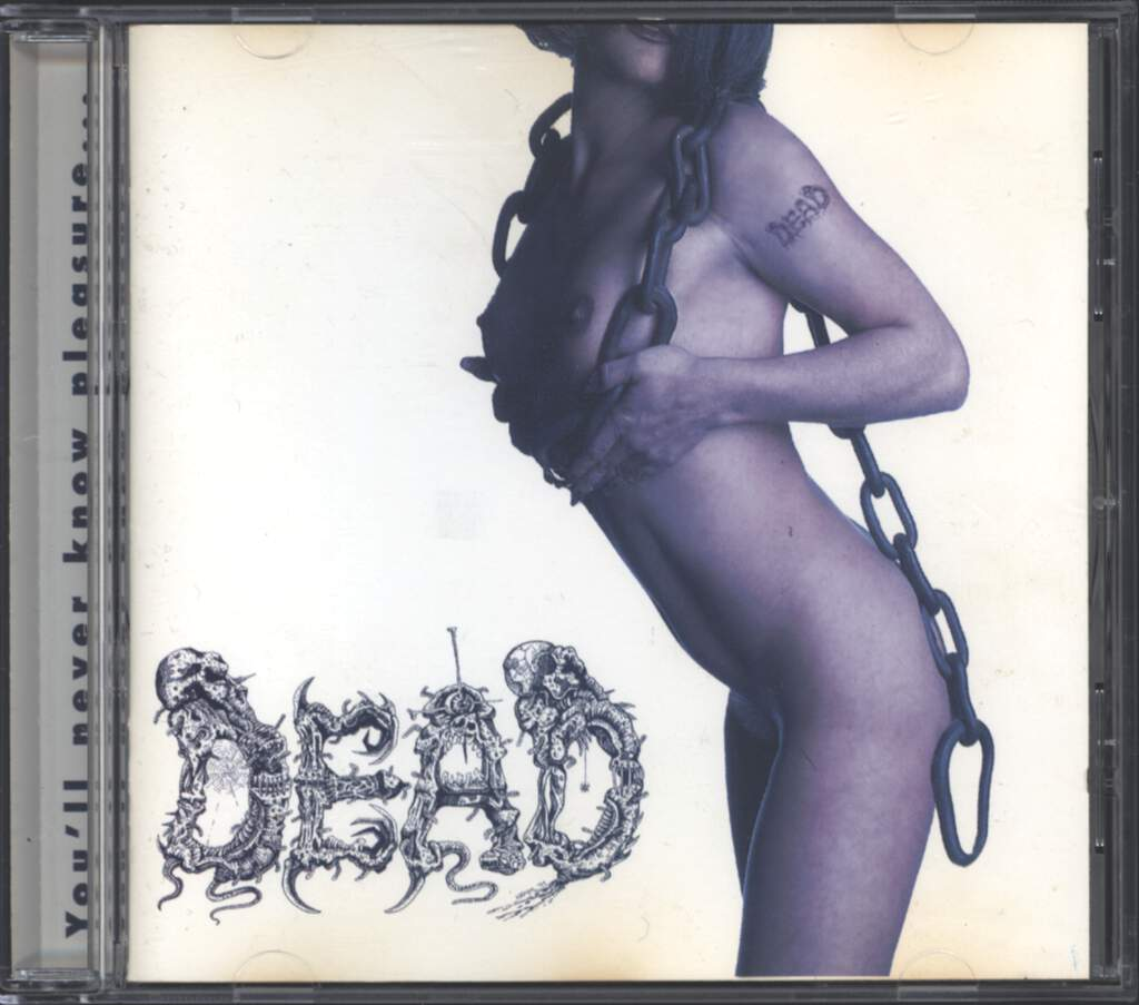 Dead: You'll Never Know Pleasure..., CD