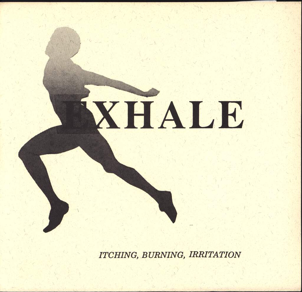 "Exhale: Itching, Burning, Irritation, 7"" Single (Vinyl)"