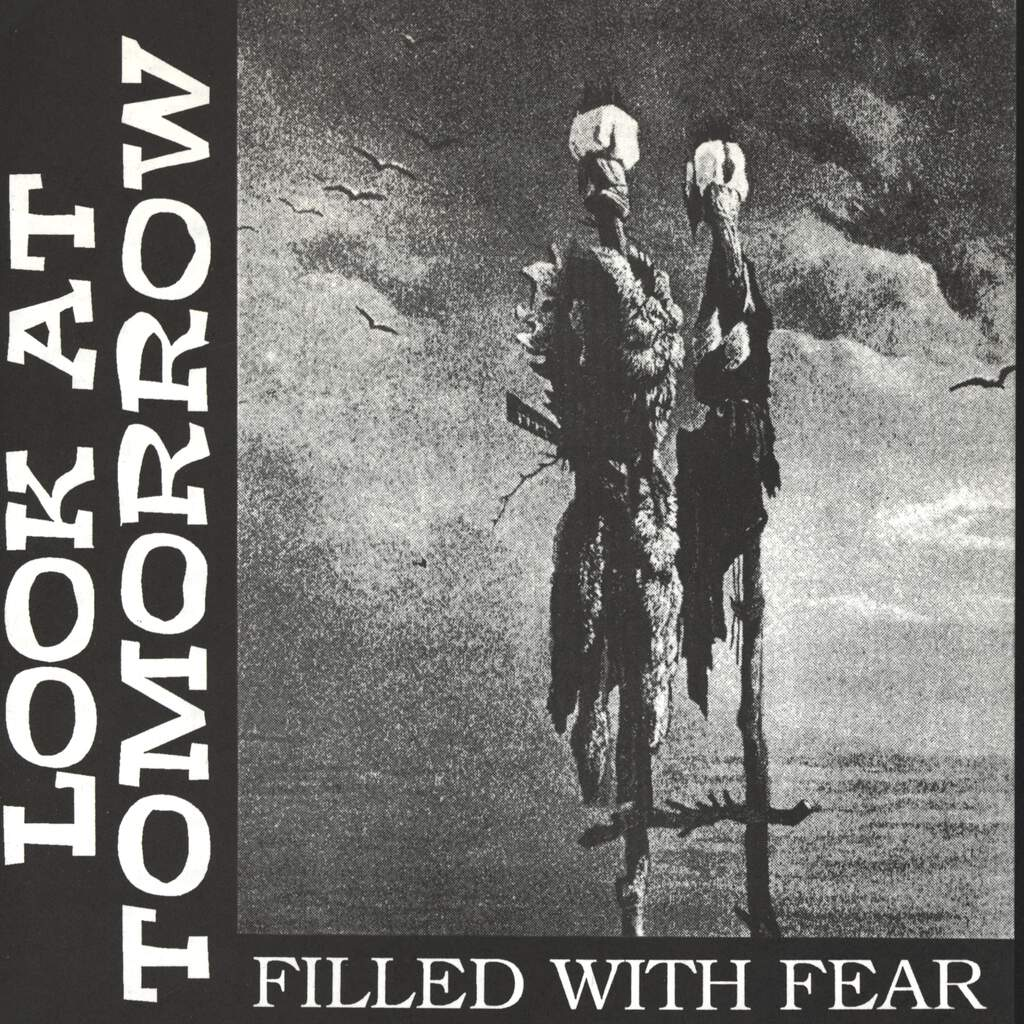 "Look At Tomorrow: Filled With Fear, 7"" Single (Vinyl)"
