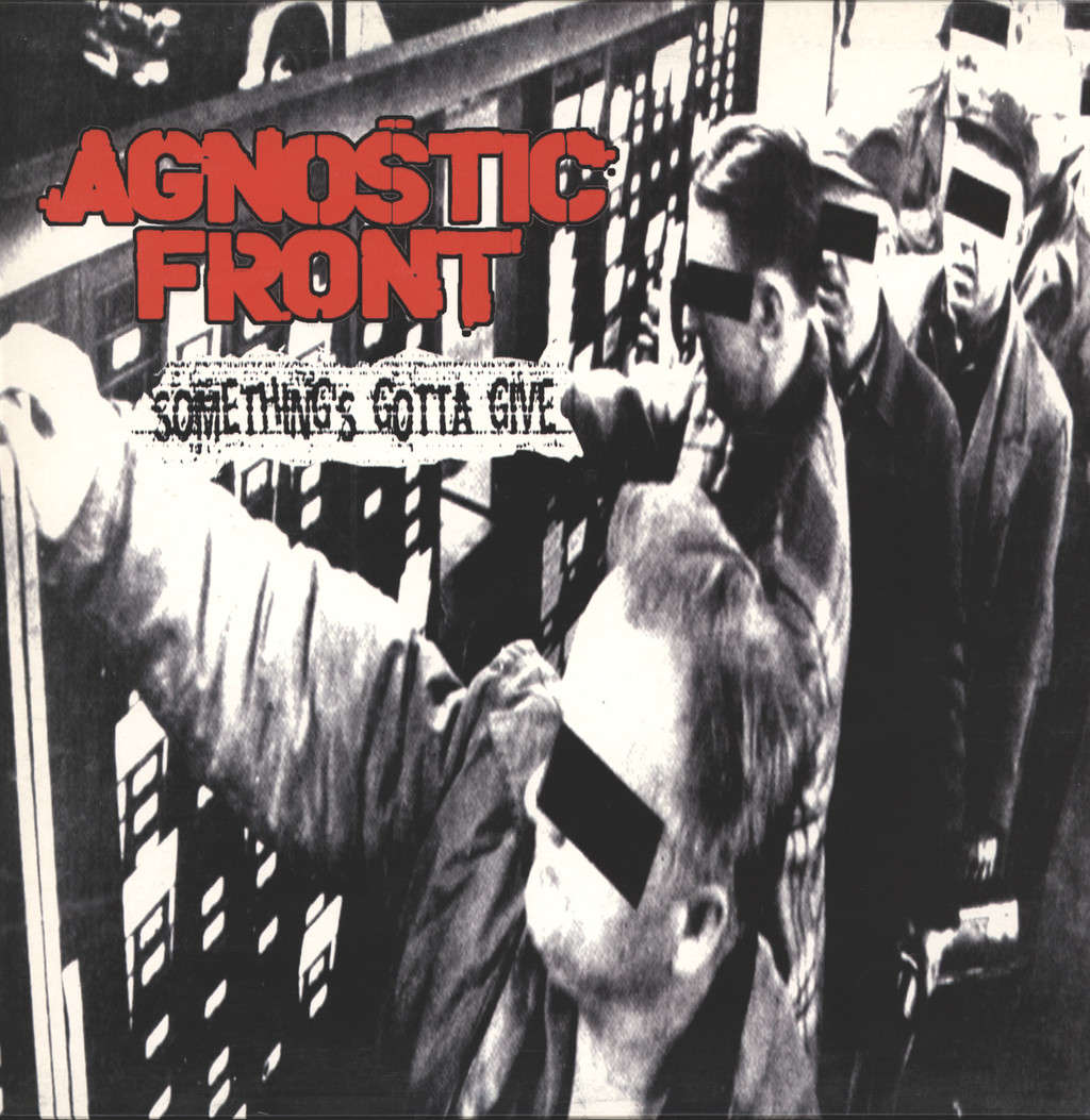 Agnostic Front: Somethings Gotta Give, LP (Vinyl)