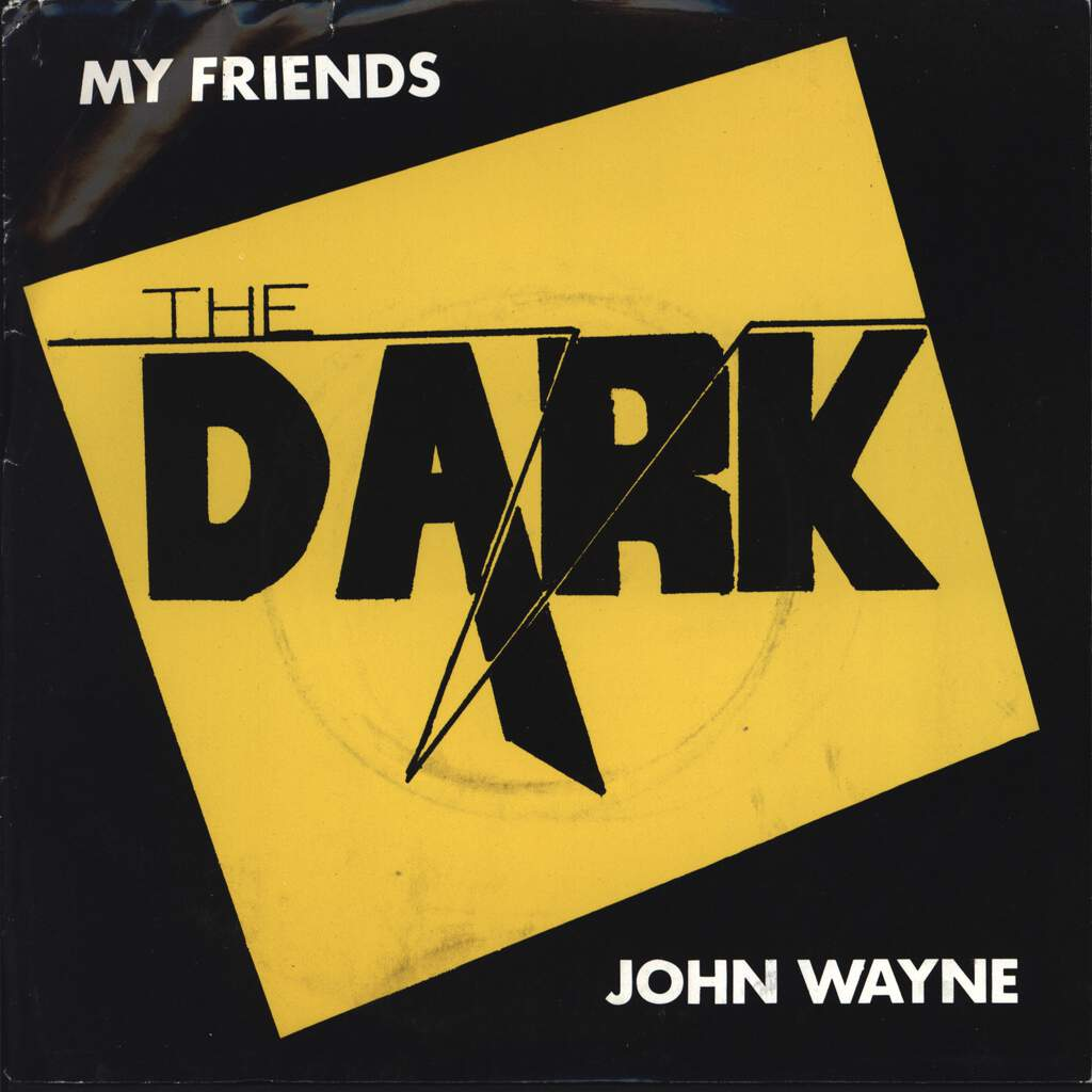 "Dark: My Friends / John Wayne, 7"" Single (Vinyl)"