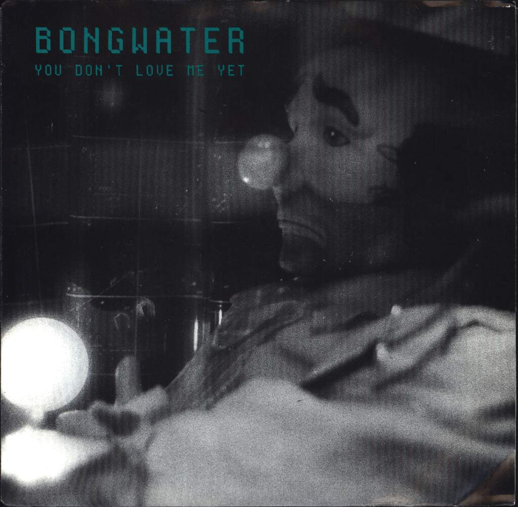 "Bongwater: You Don't Love Me Yet, 7"" Single (Vinyl)"