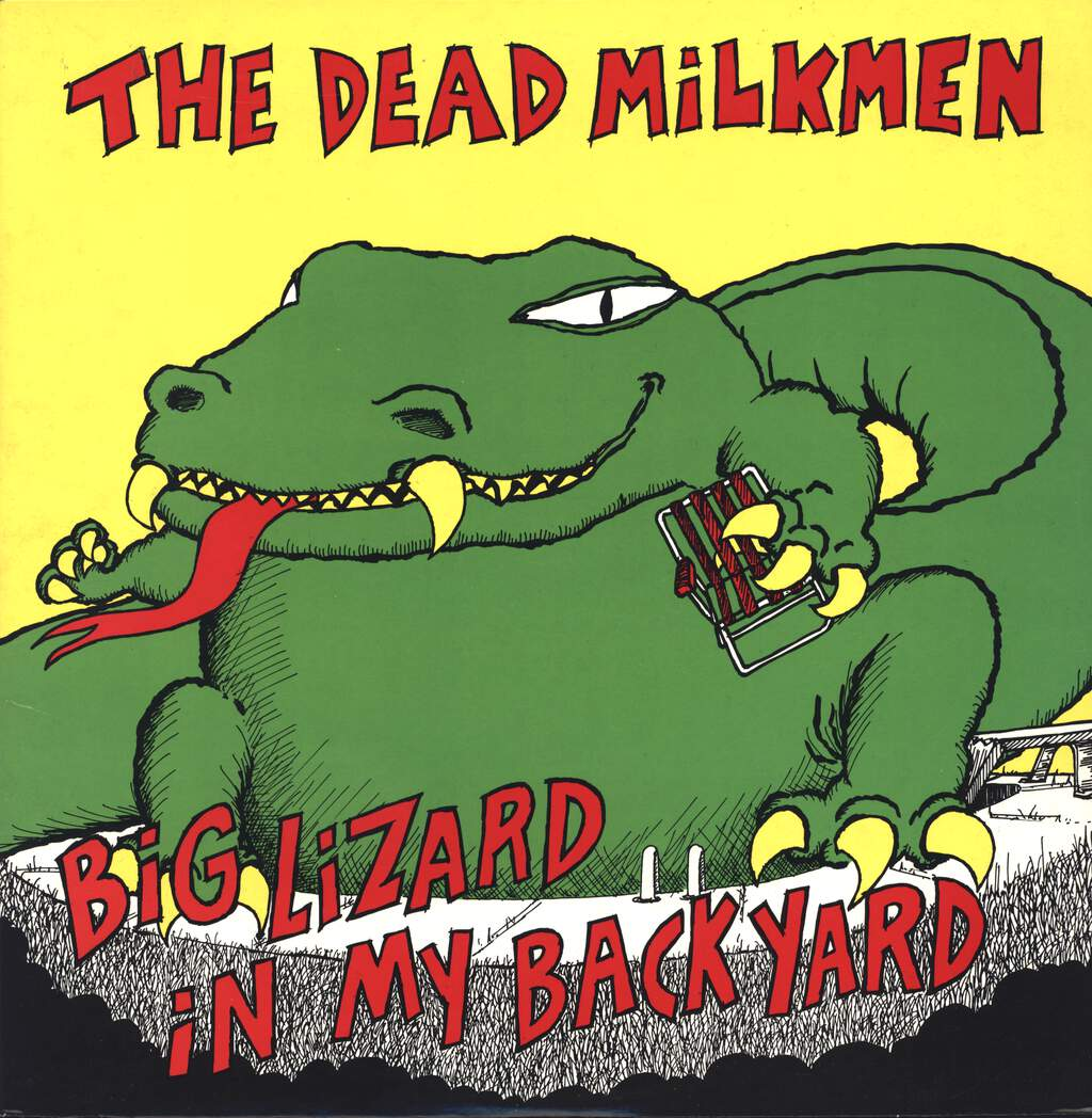 The Dead Milkmen: Big Lizard In My Backyard