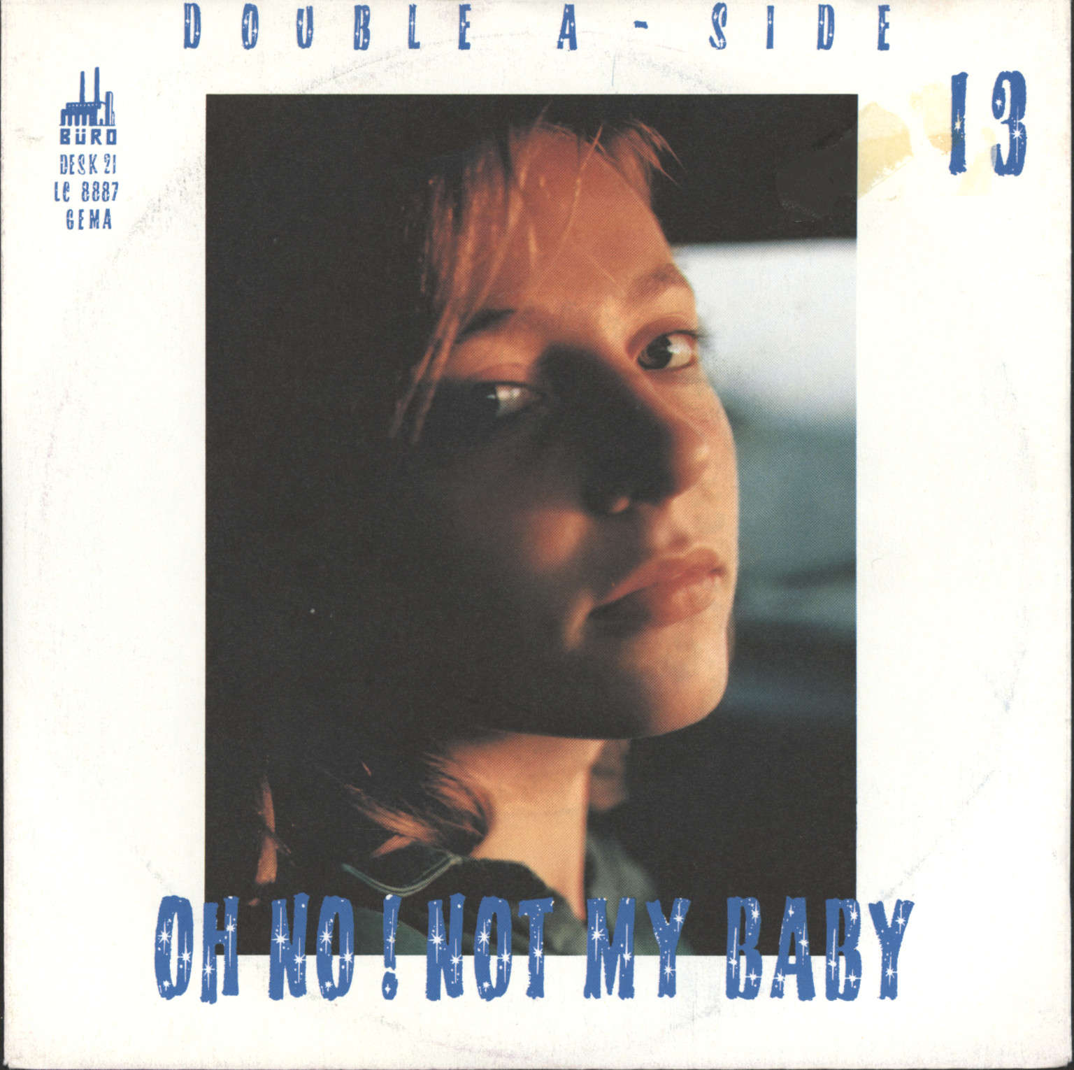 "Thirteen: Bones To Chrome / Oh No! Not My Baby, 7"" Single (Vinyl)"