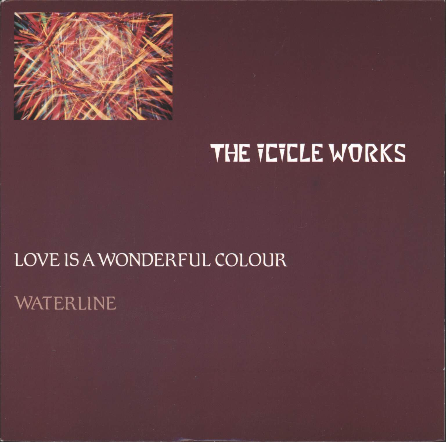 "Icicle Works: Love Is A Wonderful Colour / Waterline, 7"" Single (Vinyl)"