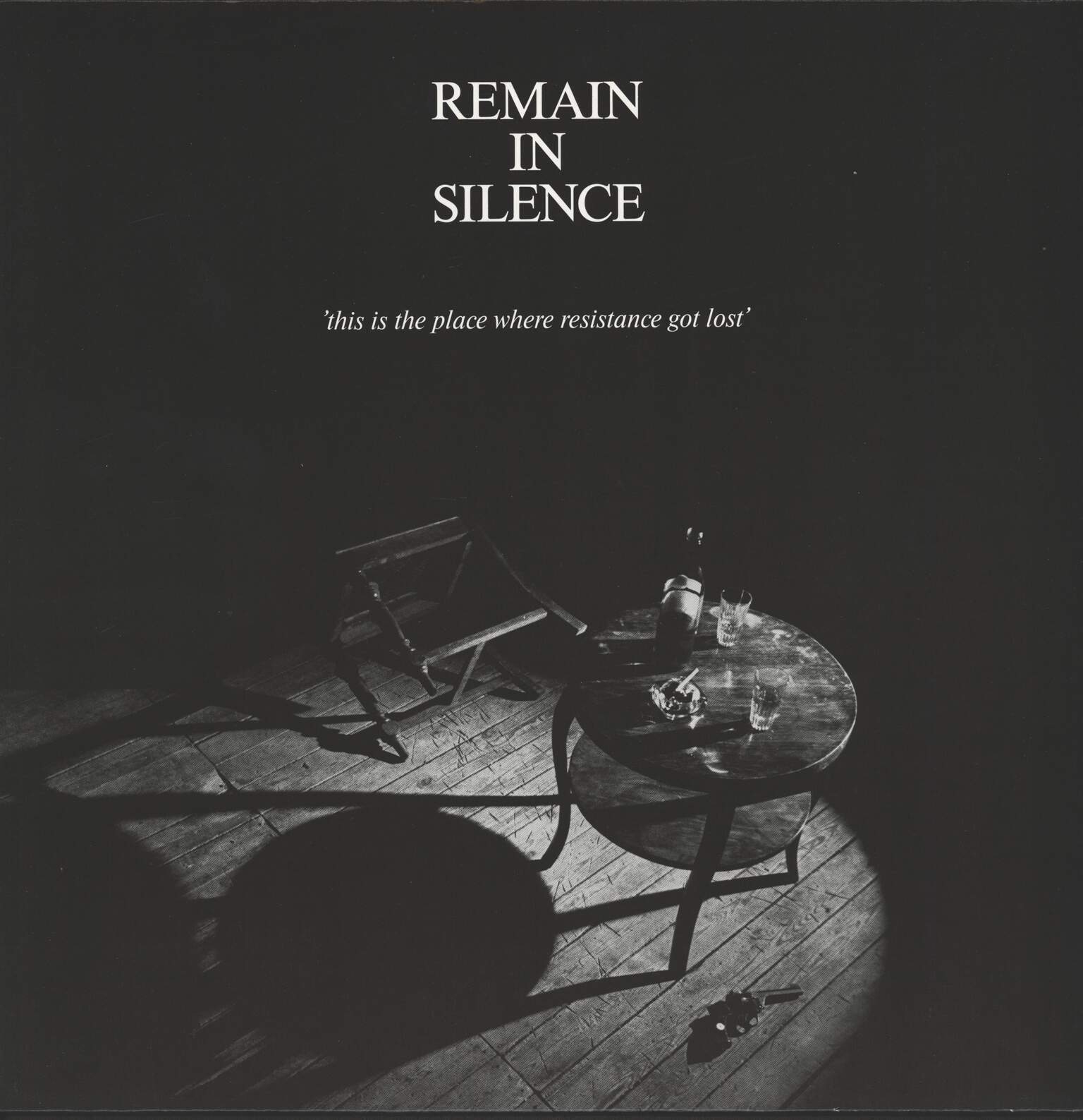 Remain in Silence: This Is The Place Where Resistance Got Lost, LP (Vinyl)