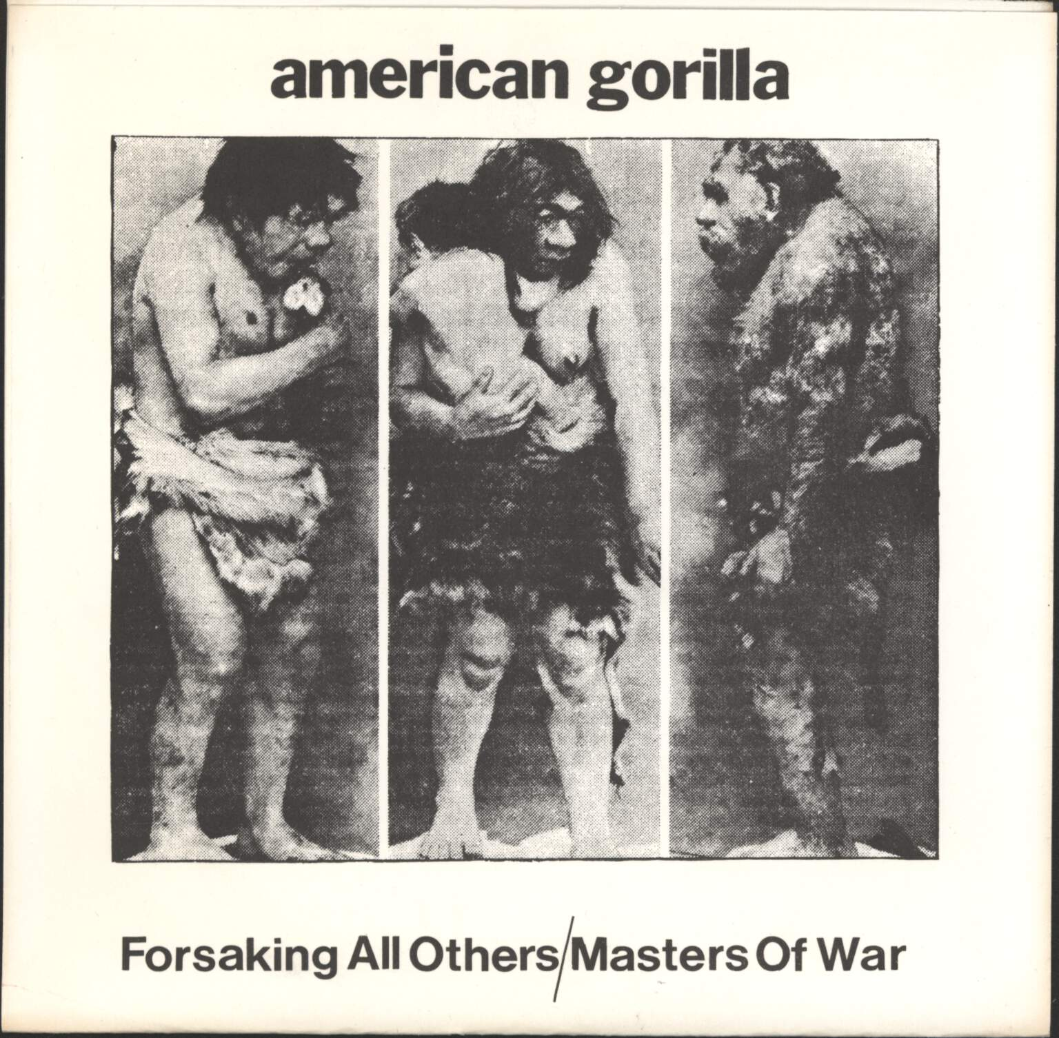 "American Gorilla: Forsaking All Others / Masters Of War, 7"" Single (Vinyl)"