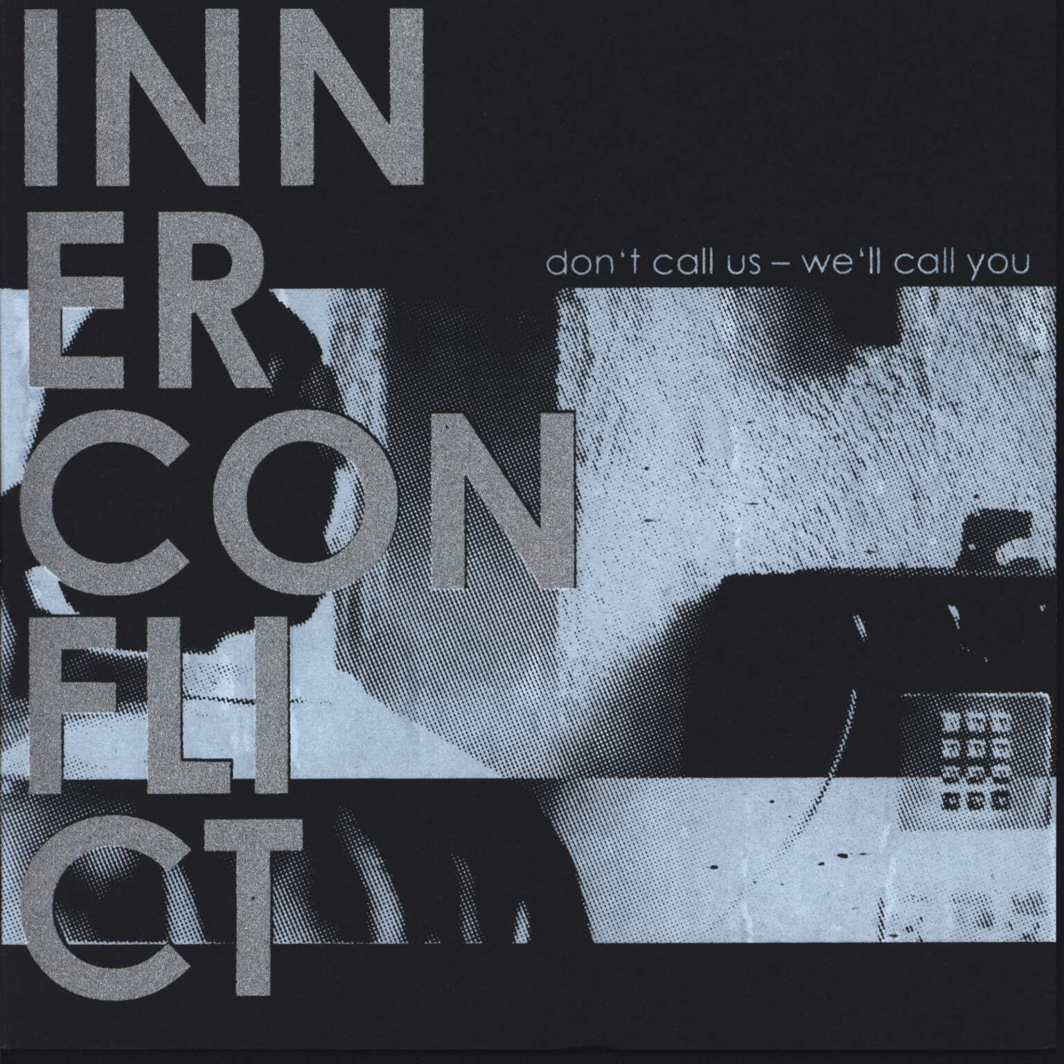 "Inner Conflict: Don't Call Us - We Call You, 7"" Single (Vinyl)"
