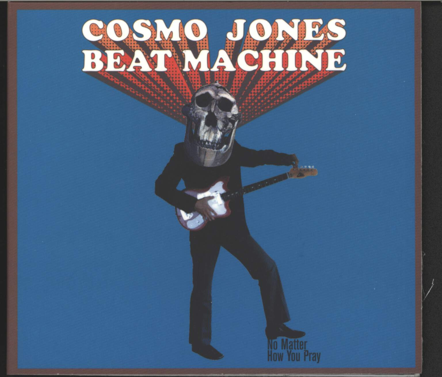 Cosmo Jones Beat Machine: No Matter How You Pray, CD