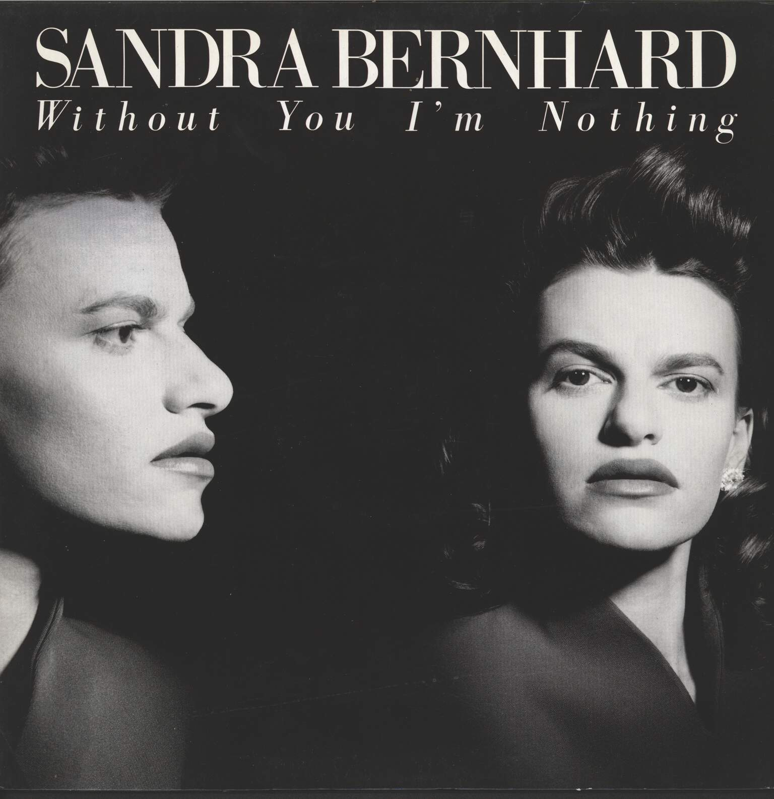 Sandra Bernhard: Without You I'm Nothing, LP (Vinyl)