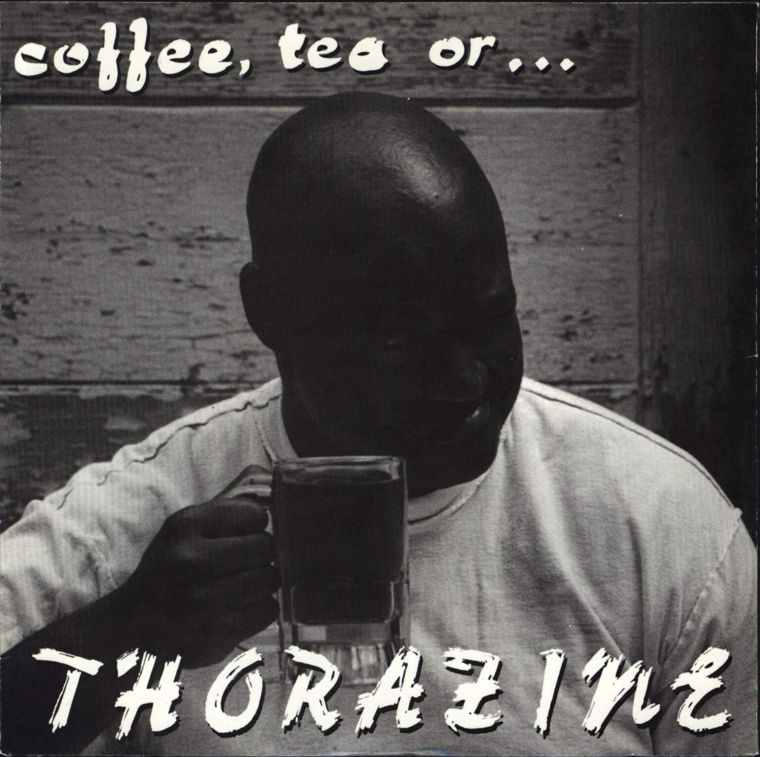 "Thorazine: Coffee, Tea Or ..., 7"" Single (Vinyl)"