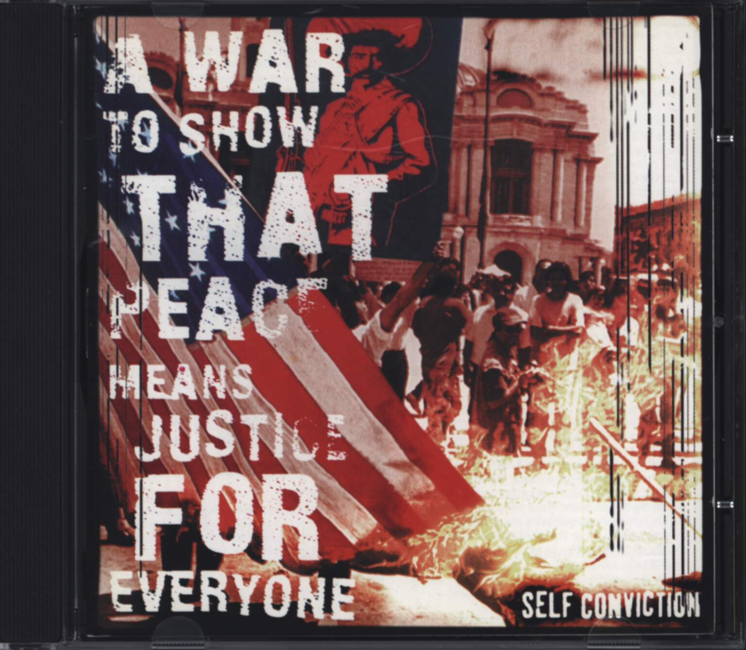 Self Conviction: A War To Show That Peace Means Justice For Everyone, CD