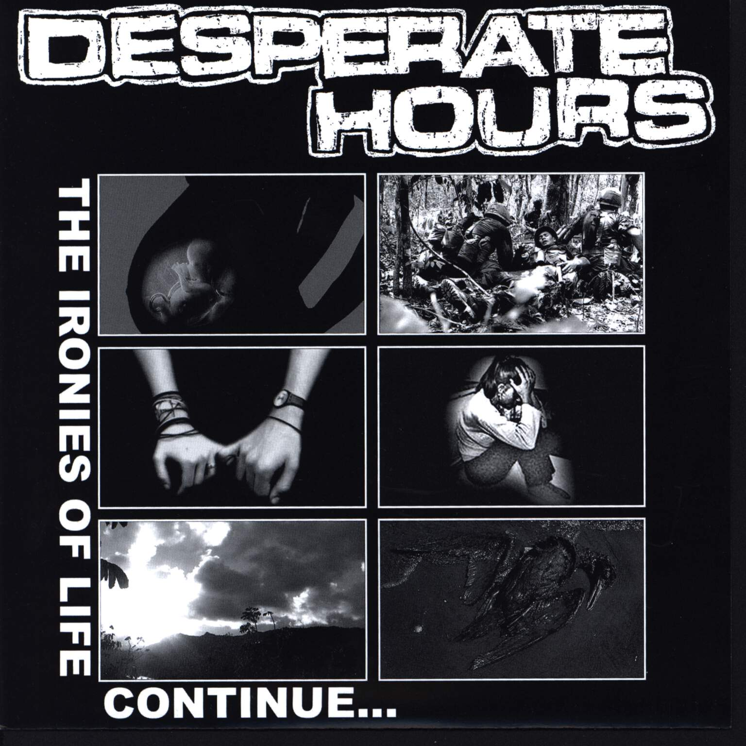 "Desperate Hours: The Ironies Of Life Continue..., 7"" Single (Vinyl)"