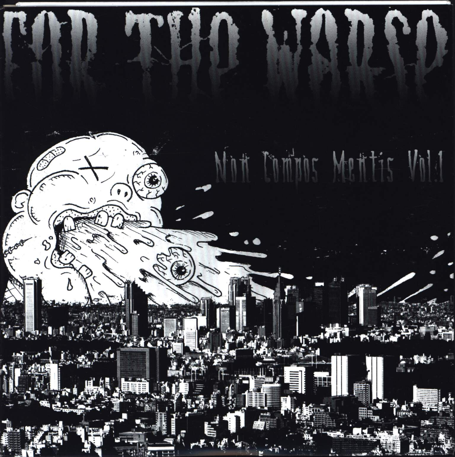 "For The Worse: Non Compos Mentis Vol.1, 7"" Single (Vinyl)"