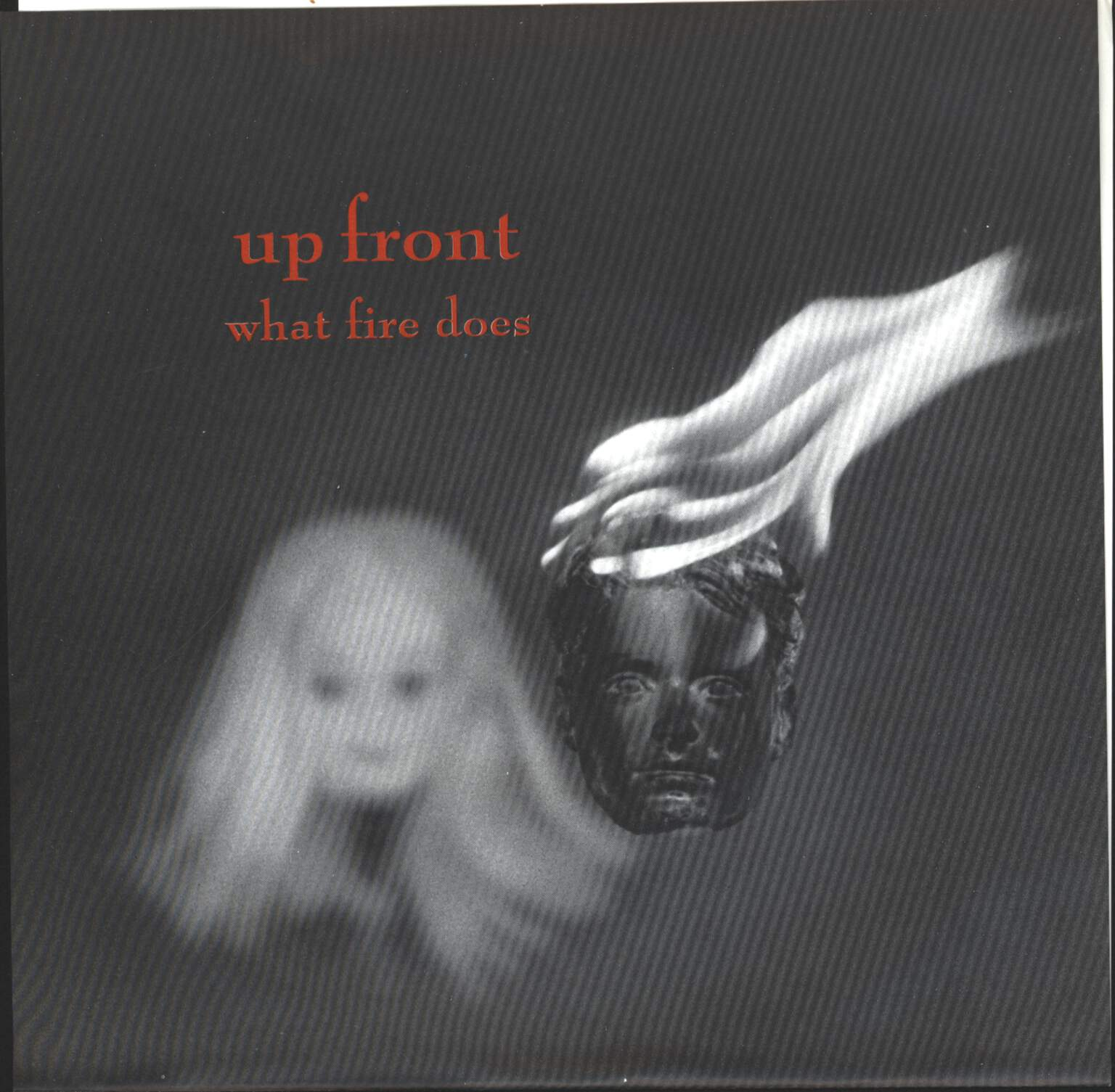 "Up Front: What Fire Does, 7"" Single (Vinyl)"
