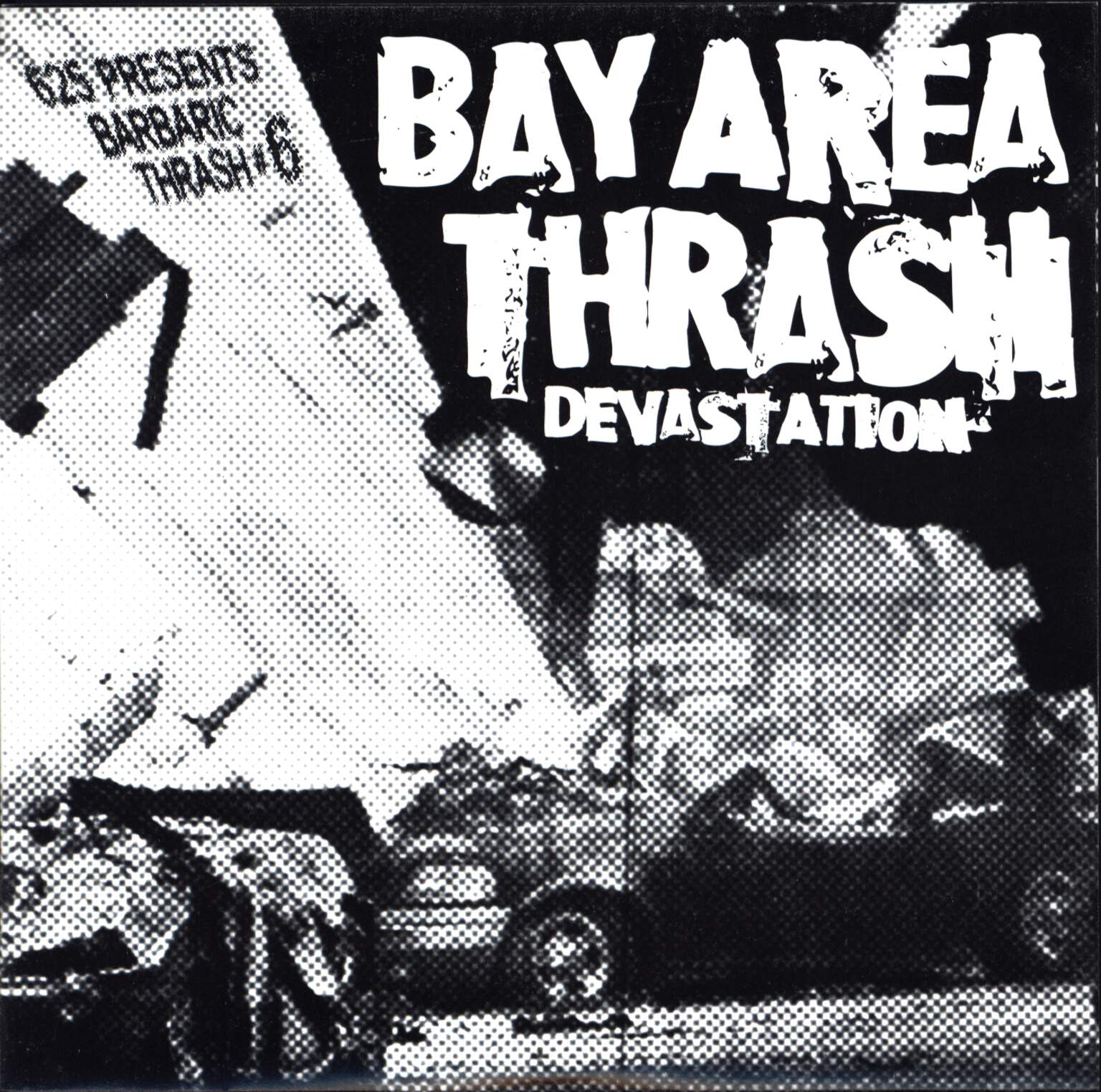 "Various: Barbaric Thrash #6 - Bay Area Thrash Devastation, 7"" Single (Vinyl)"
