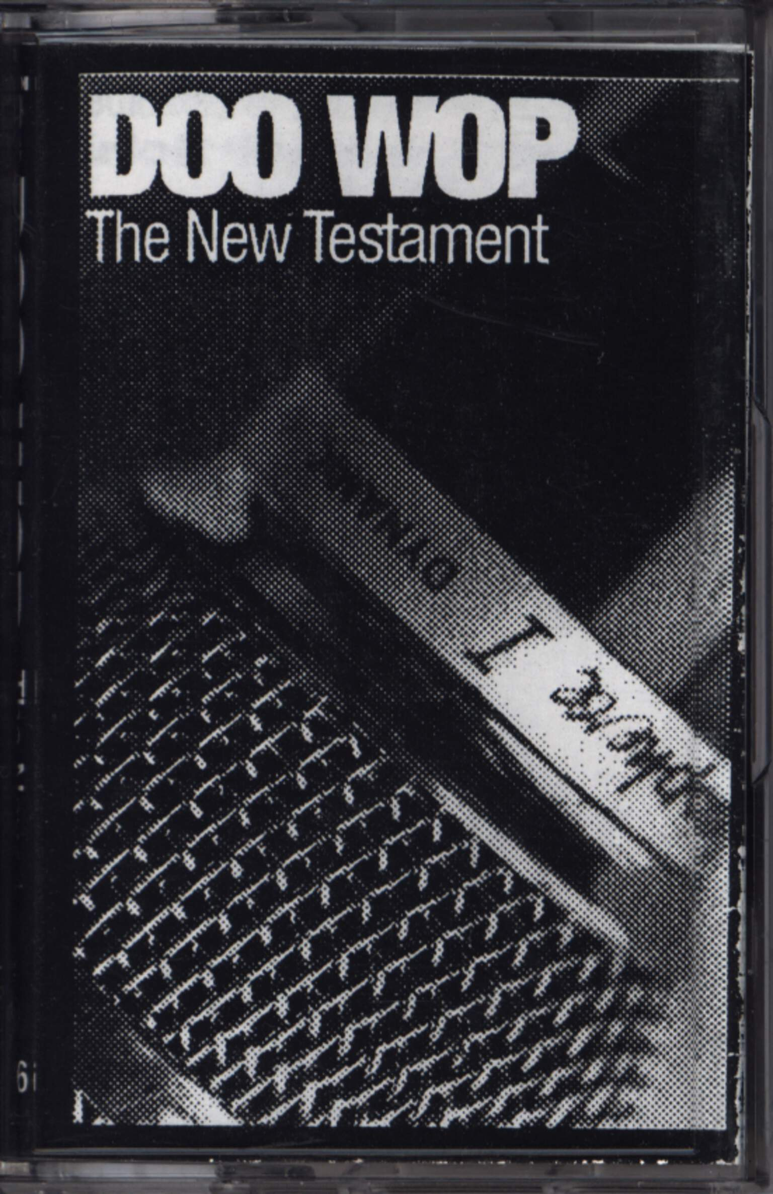 Doo Wop: The New Testament, 1×Tape