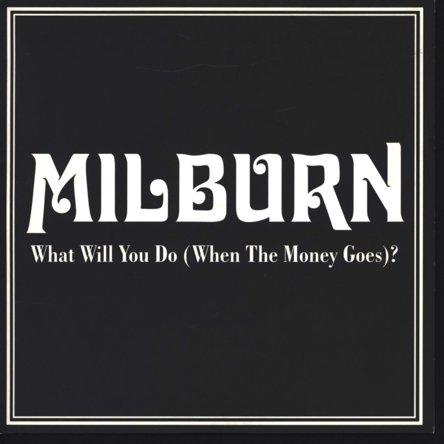 "Milburn: What Will You Do (When The Money Goes?), 7"" Single (Vinyl)"