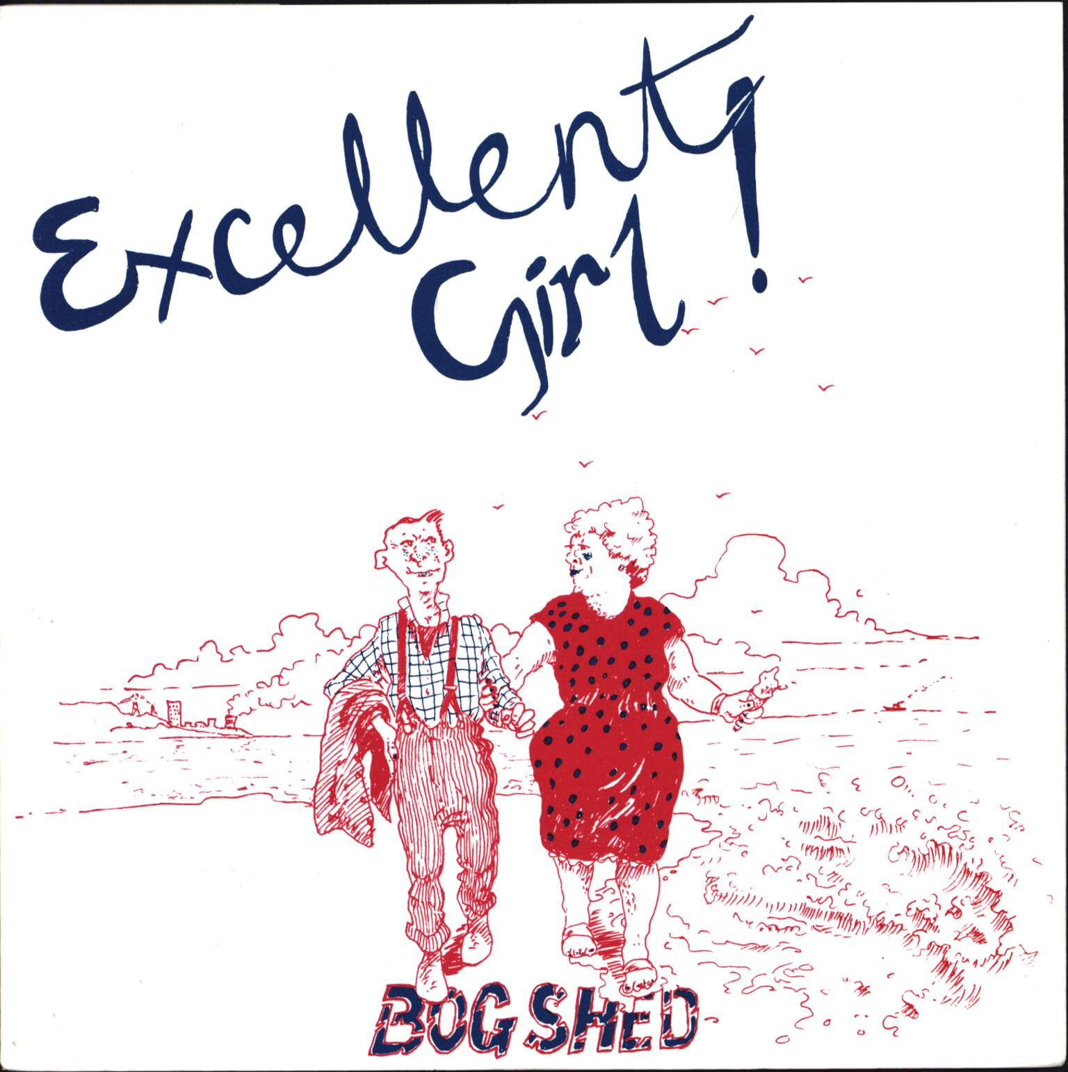 "Bog-Shed: Excellent Girl!, 7"" Single (Vinyl)"