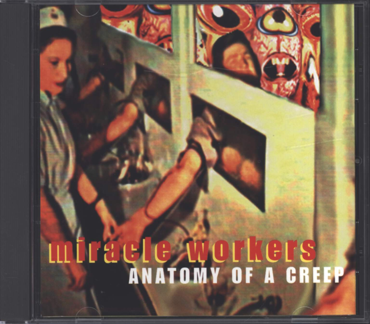 Miracle Workers: Anatomy Of A Creep, CD