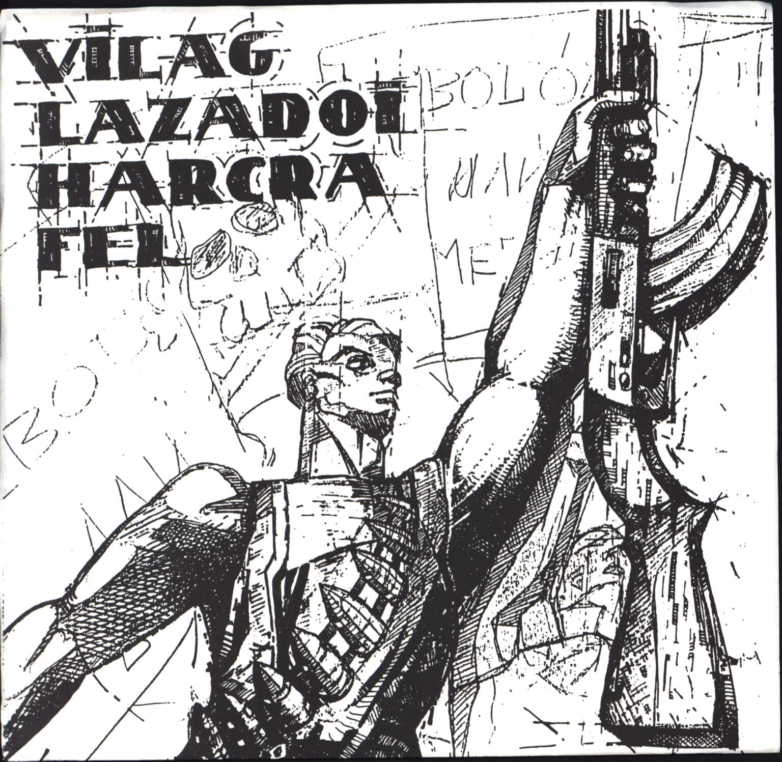 "Various: Vilag Lazadoi Harcra Fel, 7"" Single (Vinyl)"