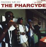 Pharcyde: Passin' Me By