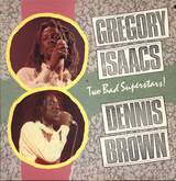 Gregory Isaacs/Dennis Brown: Two Bad Superstars!