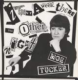 Moe Tucker: I Spent A Week There The Other Night