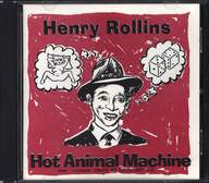 Henry Rollins: Hot Animal Machine... Plus