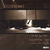 Skitzofreniks: On My Own Shit / Super Hoe / Skitzofreniks' State / Sicilians (Remix)