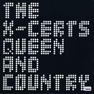 The X-Certs: Queen And Country