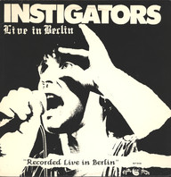 Instigators: Live In Berlin