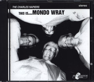 The Charles Napiers: This Is... Mondo Wray
