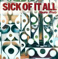 Sick Of It All: Yours Truly